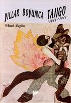 Yıllar Boyunca Tango 1865-1993