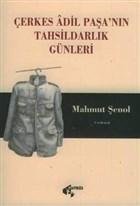 Çerkes Adil Paşa'nın Tahsildarlık Günleri