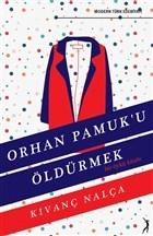 Orhan Pamuk'u Öldürmek