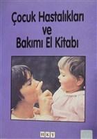 Çocuk Hastalıkları ve Bakımı El Kitabı
