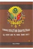 Osmanlı Devletinin İskan Politikası