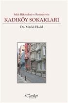 Saklı Hikayeler ve Resimleriyle - Kadıköy Sokakları