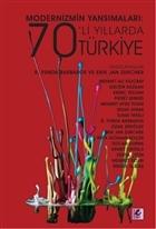 Modernizmin Yansımaları: 70'li Yıllarda Türkiye