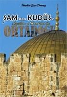 Şam'dan Kudüs'e Ortadoğu