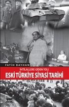 İhtilallere Giden Yol! Eski Türkiye Siyasi Tarihi