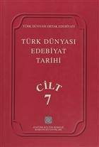 Türk Dünyası Edebiyat Tarihi Cilt: 7