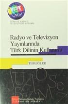 Radyo Ve Televizyon Yayınlarında Türk Dilinin Kullanımı
