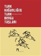 Türk Kağanlığı ve Türk Bengü Taşları (Ciltli)