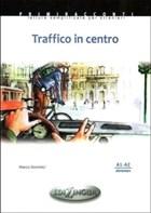 Traffico İn Centro - İtalyanca Okuma Kitabı Temel Seviye (A1-A2)