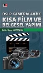 DSLR Kameralar İle Kısa Film ve Belgesel Yapımı