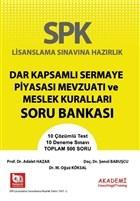 SPK Lisanslama Sınavlarına Hazırlık Dar Kapsamlı Sermaye Piyasası Mevzuatı ve Meslek Kuralları Soru Bankası