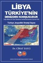 Libya Türkiye'nin Denizden Komşusudur - Türkiye Jeopolitik Strateji Sayısı