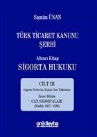 Türk Ticaret Kanunu Şerhi - Altıncı Kitap Sigorta Hukuku Cilt 3