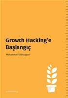 Growth Hacking'e Başlangıç