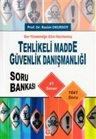 Son Yönetmeliğe Göre Hazırlanmış Tehlikeli Madde Güvenlik Danışmanlığı Soru Bankası