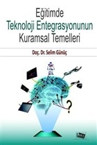 Eğitimde Teknoloji Entegrasyonunun Kuramsal Temelleri
