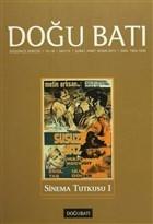 Doğu Batı Düşünce Dergisi Yıl:18 Sayı : 72 Sinema Tutkusu 1