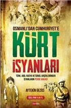 Osmanlı'dan Cumhuriyet'e Kürt İsyanları