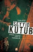Seyyid Kutub: Siyasal Teoloji Fıkıh ve Tarihsellik