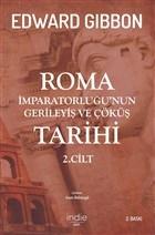 Roma İmparatorluğu'nun Gerileyiş ve Çöküş Tarihi 2. Cilt