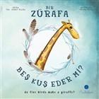 Bir Zürafa Beş Kuş Eder Mi? - Do Five Birds Make A Giraffe?