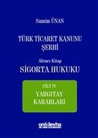 Türk Ticaret Kanunu Şerhi Altıncı Kitap - Sigorta Hukuku Cilt 4