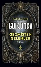 Golconda: Geçmişten Gelenler 3. Kitap