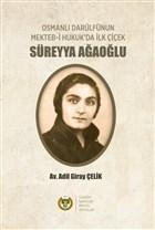 Osmanlı Darülfünun Mekteb-i Hukuk'da İlk Çiçek Süreyya Ağaoğlu
