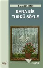 Bana Bir Türkü Söyle