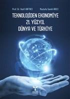 Teknolojiden Ekonomiye 21. Yüzyıl Dünya ve Türkiye