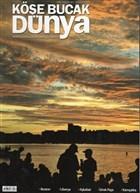 Köşe Bucak Dünya Dergisi Sayı: 4 Mayıs - Haziran 2011