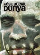 Köşe Bucak Dünya Dergisi Sayı: 5 Temmuz - Ağustos 2011