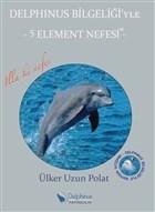 Delphinus Bilgeliği'yle 5 Element Nefesi