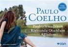 Piedra Irmağı'nın Kıyısında Oturdum Ağladım (Mini Kitap)