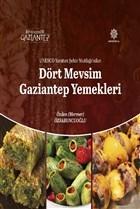 Unesco Yaratıcı Şehir Mutfağı'ndan Dört Mevsim Gaziantep Yemekleri