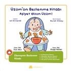 Üzüm'ün Beslenme Kitabı - Afiyet Olsun Üzüm!
