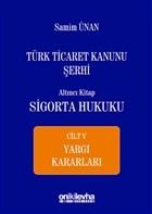 Türk Ticaret Kanunu Şerhi Altıncı Kitap - Sigorta Hukuku Cilt 5