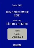 Türk Ticaret Kanunu Şerhi - Altıncı Kitap Sigorta Hukuku