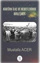 Atatürk İlke ve Hedeflerinde Birleşmek