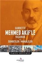 Gurbette Mehmed Akif'le Yaşamak ve Sohbetler Makaleler