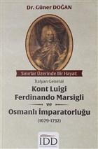 Sınırlar Üzerinde Bir Hayat: İtalyan General Kont Luigi Ferdinando Marsigli ve Osmanlı İmparatorluğu (1679-1732)