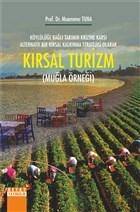 Kırsal Turizm - Köylülüğe Bağlı Tarımın Krizine Karşı Alternatif Bir Kırsal Kalkınma Stratejisi Olarak