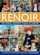 Renoir - 500 Görsel Eşliğinde Yaşamı ve Eserleri