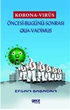 Korona Virüs - Öncesi Bugünü Sonrası Qua-Vadimus