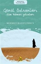 Gönül Sultanları – İlim Hikmet Yolcuları