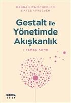 Gestalt ile Yönetimde Akışkanlık - 7 Temel Konu
