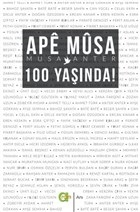 Ape Musa 100 Yaşında!