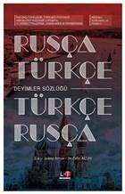 Rusça-Türkçe / Türkçe-Rusça Deyimler Sözlüğü