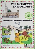 The Prophet Mohammed's Infacy - The Life Of The Last Prophet 2