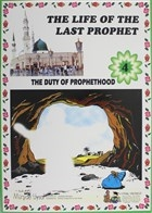 The Duty Of Prophethood - The Life Of The Last Prophet 4